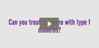 Can you treat someone with type 1 diabetes?