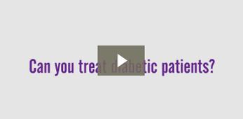 Can you treat diabetic patients?