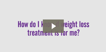How do I know if weight loss treatment is for me?