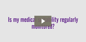 Is my medical suitability regularly monitored?