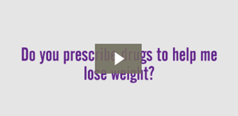 Do you prescribe drugs to help me lose weight?